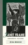 Janet Frame: Subversive Fictions - Gina Mercer