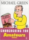 Churchgoing for Amateurs - Michael Green