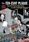 The Ten-Cent Plague: The Great Comic-Book Scare and How It Changed America - David Hajdu, Stefan Rudnicki