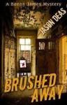 Brushed Away - Jason Deas