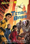 The Resisters #3: Titan Base - Eric Nylund
