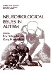 Neurobiological Issues in Autism - Eric Schopler, Gary B. Mesibov