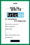 How to Write Articles for Newspapers and Magazines - Dawn B. Sova