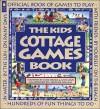 The Kids Cottage Games Book - Jane Drake, Ann Love, Heather Collins