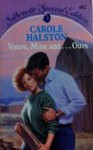 Yours, Mine And Ours - Carole Halston