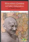 Mahatma Gandhi and India's Independence in World History - Ann Malaspina