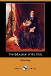 The Education of the Child (Dodo Press) - Ellen Key, Edward Bok