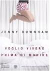 Voglio vivere prima di morire - Jenny Downham, Sergio Claudio Perroni