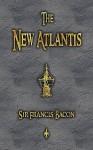 The New Atlantis - Bacon Francis Bacon