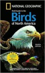 National Geographic Field Guide to the Birds of North America - National Geographic Society