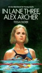 In Lane Three, Alex Archer - Tessa Duder