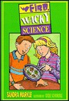 Weird, Wacky Science - Sandra Markle, Cecile Schoberle