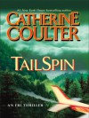 Tail Spin (FBI Thrillers, #12) - Catherine Coulter