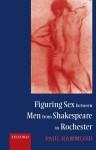 Figuring Sex between Men from Shakespeare to Rochester - Paul Hammond