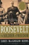 Roosevelt: The Soldier of Freedom, 1940-1945 - James MacGregor Burns