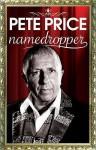 Pete Price: Namedropper - Pete Butler, Adrian Butler