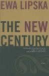 The New Century - Ewa Lipska, Robin Davidson, Ewa Nowakowska