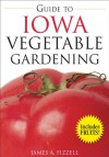 Guide to Iowa Vegetable Gardening - James Fizzell