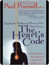 The Heart's Code: Tapping the Wisdom and Power of Our Heart Energy - Paul Pearsall, Gary E.R. Schwartz, Linda G. S. Russek