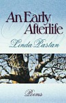 An Early Afterlife - Linda Pastan