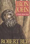 Iron John, a Book About Men - Robert Bly