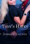 Tony's Haven - Dominique Eastwick