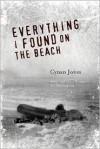 Everything I Found on the Beach - Cynan Jones