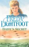 Daisy's Secret - Freda Lightfoot