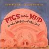Pigs in the Mud in the Middle of the Rud - Lynn Plourde, John Schoenherr