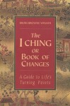 The I Ching, or Book of Changes - Brian Browne Walker