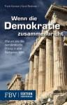 Wenn die Demokratie zusammenbricht: Warum uns das demokratische Prinzip in eine Sackgasse führt (German Edition) - Karel Beckman, Frank Karsten