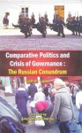 Comparative Politics and Crisis of Governance: The Russian Conundrum - Sudhir Kumar, Anuradha M. Chenoy