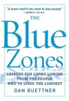 The Blue Zone: Lessons for Living Longer From the People Who've Lived the Longest - Dan Buettner