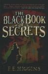 Black Book of Secrets - F.E. Higgins