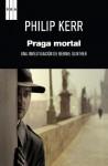 Praga mortal (SERIE NEGRA) (Spanish Edition) - Philip Kerr, Alberto Coscarelli Guaschino