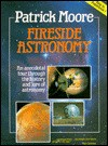 Fireside Astronomy: An Anecdotal Tour Through The History And Lore Of Astronomy - Patrick Moore