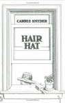 Hair Hat - Carrie Snyder