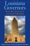 Louisiana Governors: Rulers, Rascals, and Reformers - Walter G. Cowan