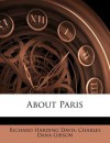 About Paris - Richard Harding Davis, Charles Gibson