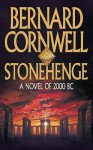 Stonehenge: A Novel Of 2000 Bc - Bernard Cornwell