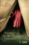 Wasser für die Elefanten: Roman (German Edition) - Sara Gruen, Eva Kemper