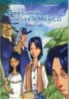 Gregorio Vuelve A México - Emma Romeu, Tony Sandoval