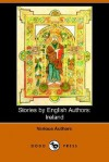 Stories by English Authors: Ireland - John Banim, William Carleton, Samuel Lover