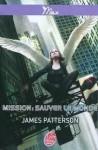 Mission: Sauver Le Monde - James Patterson, Aude Lemoine, Benjamin Carré