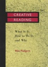Creative Reading: What It Is, How to Do It, and Why - Ron Padgett