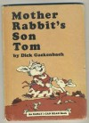 Mother Rabbit's Son Tom - Dick Gackenbach