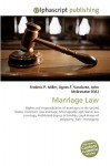 Marriage Law - Frederic P. Miller, Agnes F. Vandome, John McBrewster