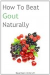 How To Beat Gout Naturally - Stewart Hare