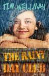 the rainy day club - Tim Wellman