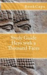 Hero with a Thousand Faces (A BookCaps Study Guide) - BookCaps